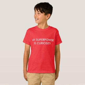 Camiseta Minha superpotência é curiosidade