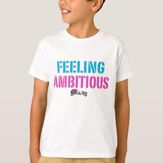 Camiseta Miúdos ambiciosos de sentimento