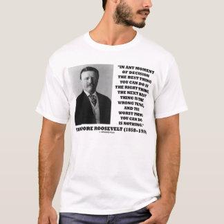 Camiseta Momento de Theodore Roosevelt da melhor coisa da
