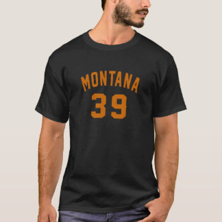 Camiseta Montana 39 designs do aniversário