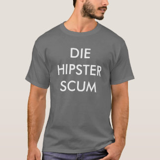 Camiseta Morre a escumalha do hipster