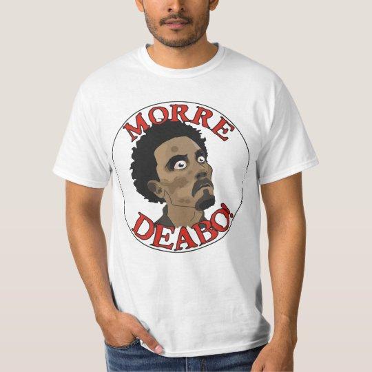 Camiseta Morre Deabo