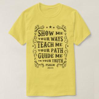 Camiseta Mostre-me, ensine-me que, me guie o t-shirt dos