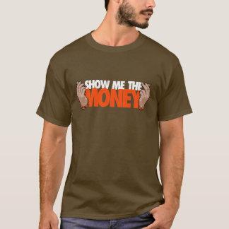 Camiseta Mostre-me o dinheiro