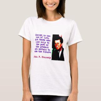 Camiseta Mude é a lei da vida - John Kennedy