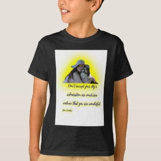 Camiseta Não aceite a admiração do seu cão