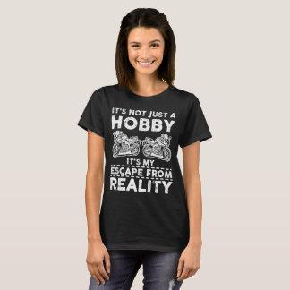 Camiseta Não apenas um passatempo - escape da realidade!