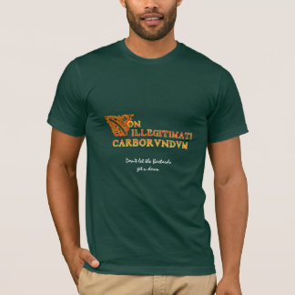 Camiseta Não Carborundum do illegitimati