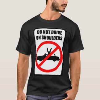 Camiseta Não conduza no t-shirt preto dos ombros