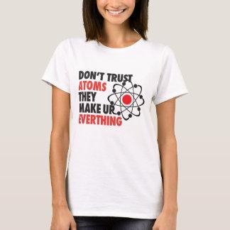 Camiseta NÃO CONFIE ÁTOMOS que compo tudo