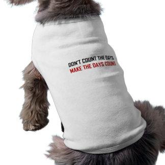 Camiseta Não conte as citações dos dias