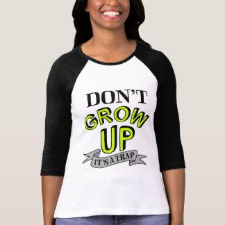 Camiseta Não cresça acima, ele é uma armadilha