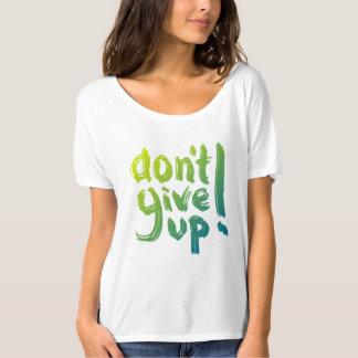 Camiseta Não dê acima - escrito à mão - o t-shirt