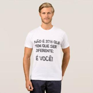 Camiseta Não é 2018 que tem que ser diferente; é você!