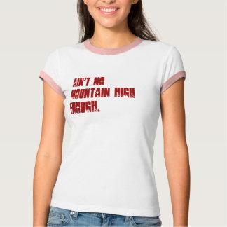 Camiseta Não é nenhuma montanha altamente bastante