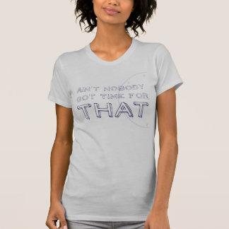 Camiseta Não é ninguém hora obtida para aquele