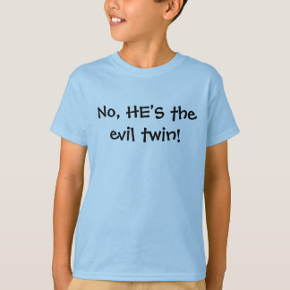 Camiseta Não, é o gêmeo do mau!