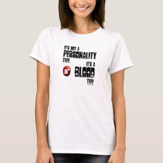 Camiseta Não é personalidade, ele é um tipo de sangue…
