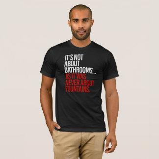 Camiseta Não é sobre banheiros como era nunca sobre o fou