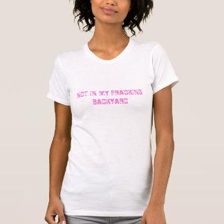 Camiseta NÃO em MEU t-shirt do QUINTAL de FRACKING