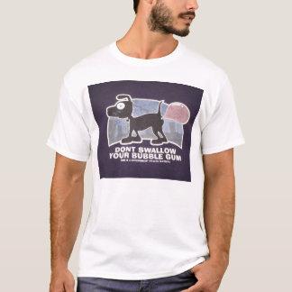 Camiseta não engula sua pastilha elástica