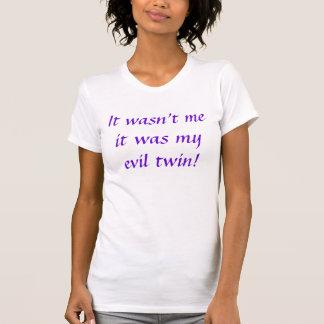 Camiseta Não era mim que era meu gêmeo do mau!