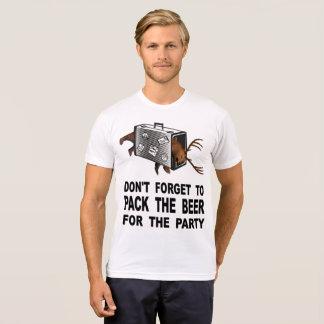 Camiseta Não esqueça embalar a cerveja para o partido