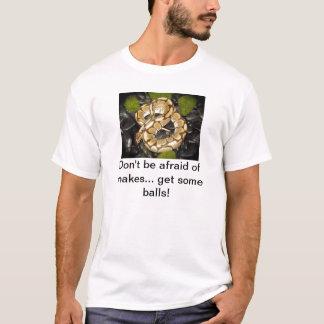 Camiseta Não esteja receoso dos cobras