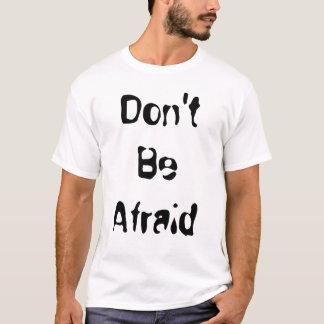 Camiseta Não esteja receoso que… dê MAIS do que você obtem