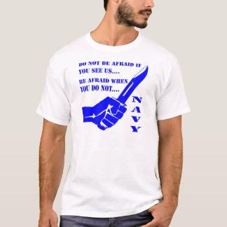 Camiseta Não esteja receoso se você nos vê estar receosos