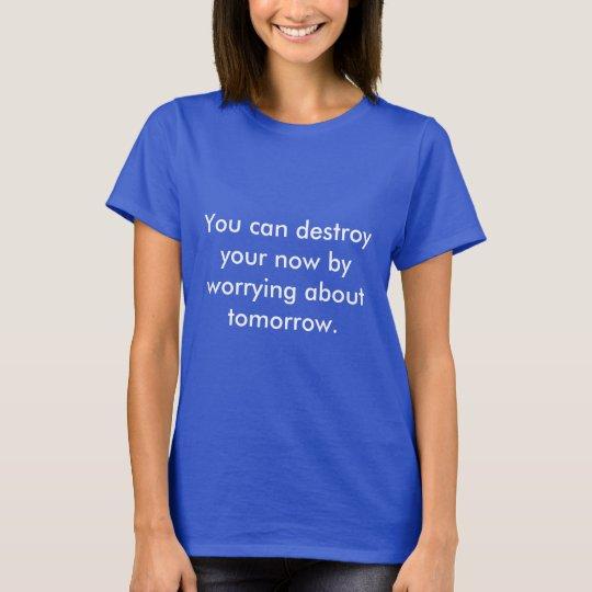 Camiseta Não estrague seu amanhã