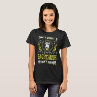 Camiseta Não estude o Sagitário que você não graduará o