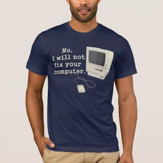 Camiseta Não, eu não fixarei seu T do gráfico de computador