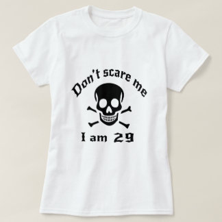 Camiseta Não faz o susto mim que eu sou 29