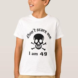 Camiseta Não faz o susto mim que eu sou 49