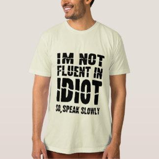 Camiseta nao fluente no idiota fale assim lentamente a