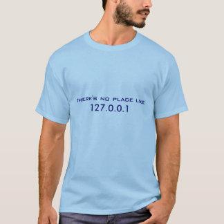 Camiseta Não há nenhum lugar como 127.0.0.1