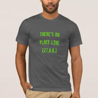 Camiseta Não há nenhum lugar como Geeky engraçado de