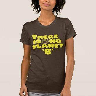 Camiseta não há nenhum planeta B
