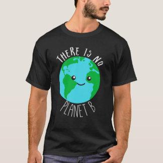 Camiseta Não há nenhum planeta B - salvar a terra