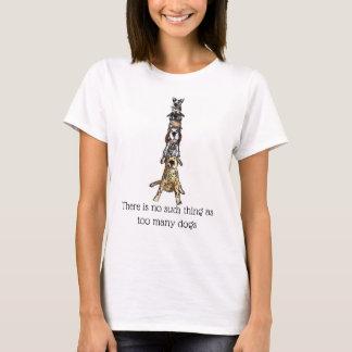 Camiseta Não há nenhuma coisa como cães demais