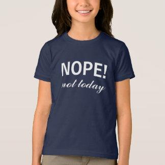 Camiseta Não hoje