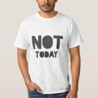"""Camiseta """"Não hoje"""" indicação sarcástica"""