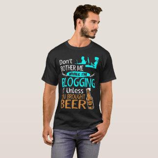 Camiseta Não incomode ao Blogging a menos que T trazido da