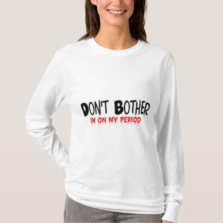 Camiseta Não incomode o período