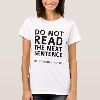 Camiseta Não leia a frase seguinte