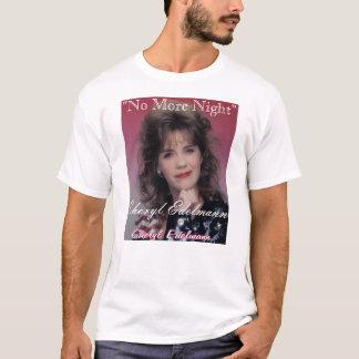 Camiseta Não mais noite - Cheryl Edelmann