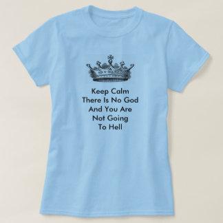 Camiseta Não mantenha a calma lá é nenhum deus
