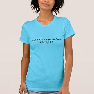 Camiseta Não me chame a senhora #%*@+!