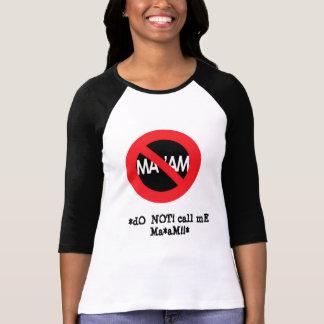 Camiseta não me chame RaGlAn do t*sHiRt de MA*aM